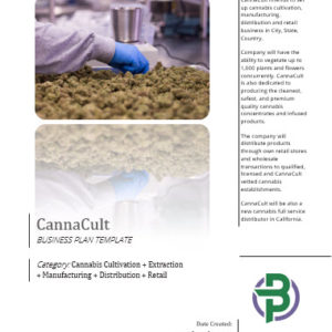 Cannabis Cultivation + Extraction + Manufacturing + Distribution + Retail and Microbusiness Business Plan Template